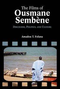 Cambria Press New Book! The Films of Ousmane Sembene