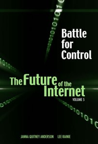 Cambria Press New Book! Battle for Control: Future of the Internet V by Janna Quitney Anderson (Elon University) and Lee Rainie (Pew Research Center)