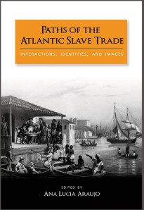 Cambria Press Book: Paths of the Atlantic Slave Trade