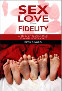 Cambria Press academic publisher Book: Sex, Love, and Fidelity: A Study of Contemporary Romantic Relationships