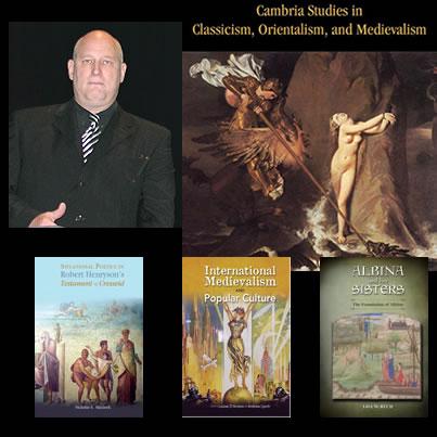 Cambria Press Nickolas Haydock Classicism Orientalism Medievalism  International Conference on Medievalism ICOM