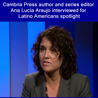 Cambria Press academic publisher author and series editor Ana Lucia Araujo Latino Americans spotlight interview