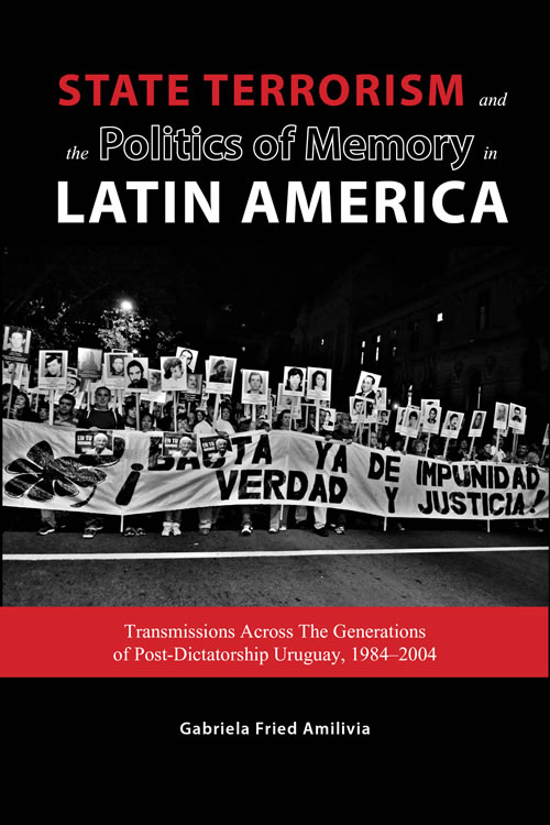 Cambria Press Book State Terrorism and the Politics of Memory in Latin America